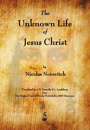 9781603864961: The Unknown Life of Jesus Christ