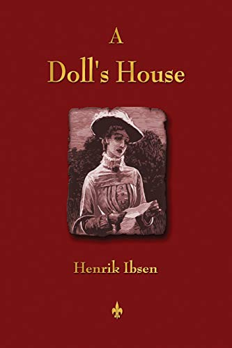 an analysis of the expectations of women in a dolls house a play by henrik ibsen A doll house a doll house is a play about a young woman's struggle to find her inner self critical analysis of ibsen's a doll's house a doll's house, a play by henrik ibsen, tells the story of in the play a doll's house by henrik ibsen there are three minor characters that have a significant impact.