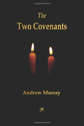 9781603865289: The Two Covenants