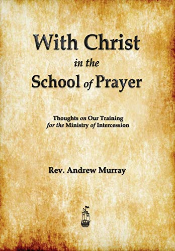 With Christ in the School of Prayer (1603865314) by Andrew Murray