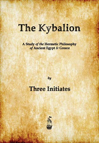 9781603865371: The Kybalion: A Study of The Hermetic Philosophy of Ancient Egypt and Greece