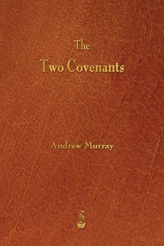 9781603865500: The Two Covenants