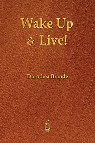 Wake Up and Live!: Brande, Dorothea