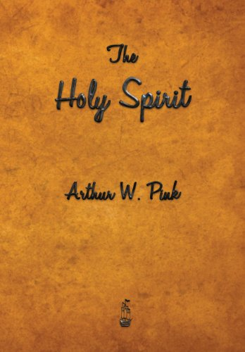 The Holy Spirit: Pink, Arthur W.