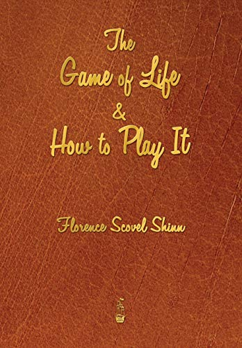 9781603865630: The Game of Life and How to Play It