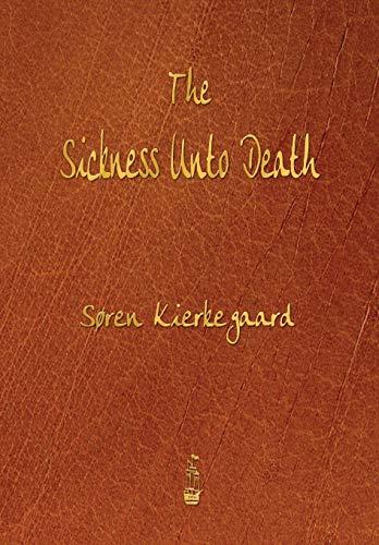 The Sickness Unto Death: Soren Kierkegaard