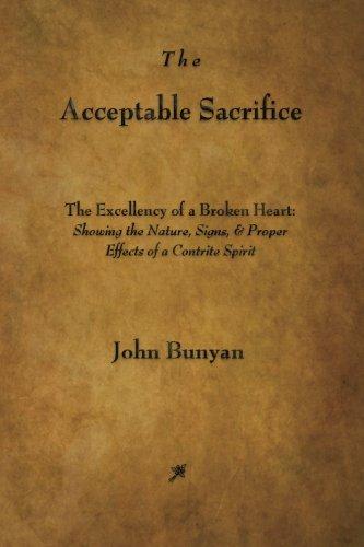 9781603865708: The Acceptable Sacrifice: The Excellency of a Broken Heart