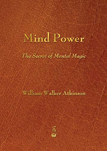9781603865715: Mind Power: The Secret of Mental Magic