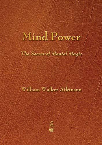 9781603865715: Mind Power: The Secret of Mental Magic