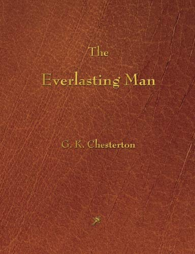 9781603865722: The Everlasting Man