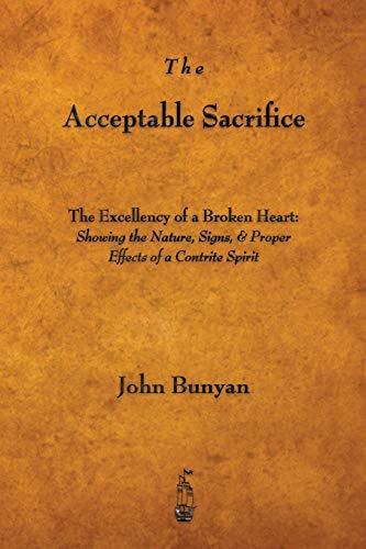 9781603865753: The Acceptable Sacrifice: The Excellency of a Broken Heart