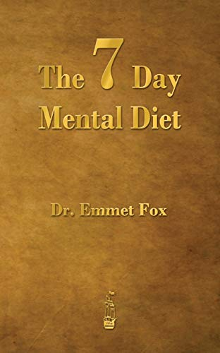 9781603865807: The Seven Day Mental Diet: How to Change Your Life in a Week
