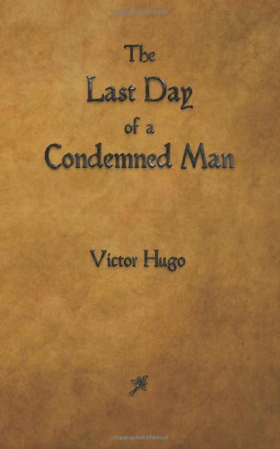 9781603865838: The Last Day of a Condemned Man