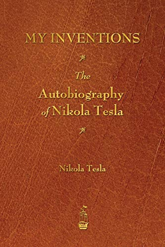 9781603866033: My Inventions: The Autobiography of Nikola Tesla