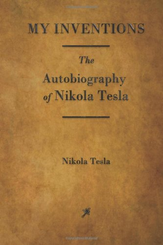 9781603866064: My Inventions: The Autobiography of Nikola Tesla