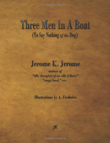 Three Men in a Boat: Jerome, Jerome K.