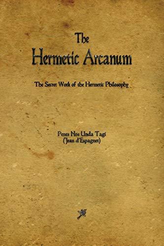 9781603866156: The Hermetic Arcanum
