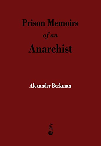 9781603866194: Prison Memoirs of an Anarchist