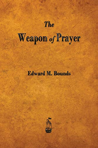 9781603866286: The Weapon of Prayer