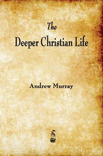 9781603866330: The Deeper Christian Life