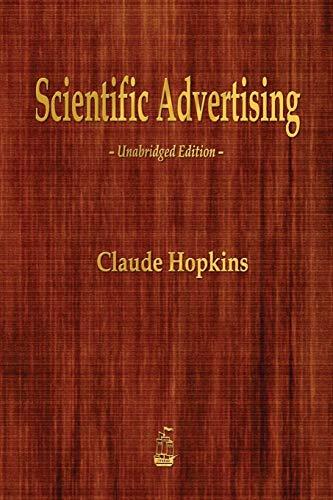9781603866361: Scientific Advertising