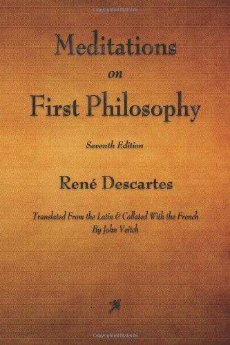 9781603866408: Meditations on First Philosophy: In Which the Existence of God and the Distinction of the Soul from the Body Are Demonstrated