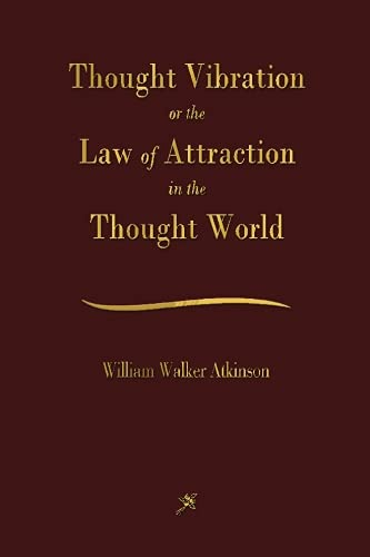 9781603866644: Thought Vibration: The Law of Attraction In The Thought World