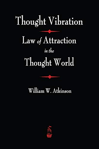 9781603866699: Thought Vibration: The Law of Attraction In The Thought World