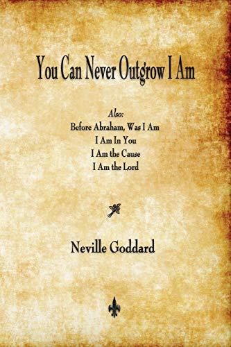 9781603866767: You Can Never Outgrow I Am