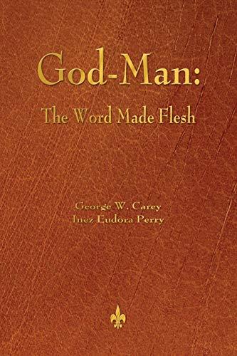 9781603866927: God-Man: The Word Made Flesh