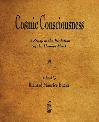 9781603866972: Cosmic Consciousness: A Study in the Evolution of the Human Mind