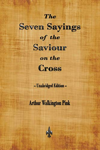 9781603867528: The Seven Sayings of the Saviour on the Cross