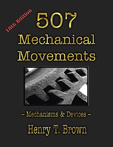 9781603868297: 507 Mechanical Movements: Mechanisms and Devices