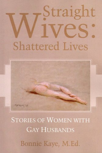 9781603880183: Straight Wives: Shattered Lives