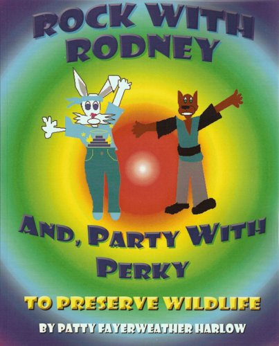 9781603880831: Rock With Rodney And, Party with Perky to Preserve Wildlife