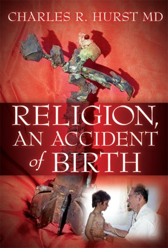 9781603881210: Religion, An Accident of Birth