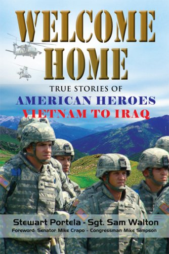 9781603881906: Welcome Home: True Stories of American Heroes Vietnam to Iraq