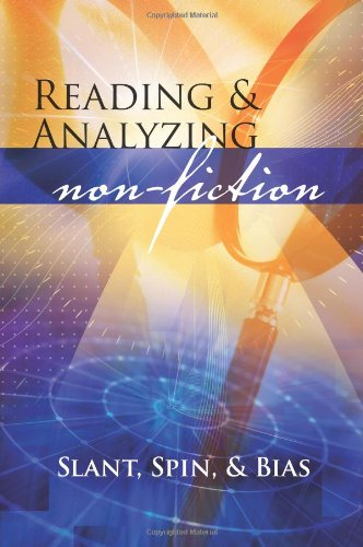 9781603891189: Reading and Analyzing Non-Fiction: Slant, Spin, and Bias