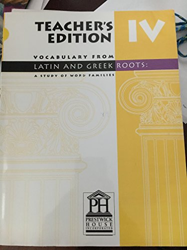 9781603891288: Teacheris Edition, Vocabulary From Latin and Greek Roots: A Study of Word Families, Level Iv