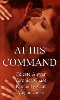 At His Command: Celeste Anwar, Veronica Chase, Kimberly Zant, Megan Ziese