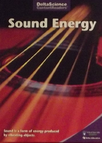 9781603953726: Sound Energy - Student Books Purple Edition (DeltaScience Content Readers) 4th - 5th Grade