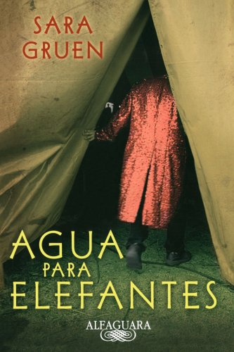 9781603960069: Agua para elefantes (Spanish Edition)