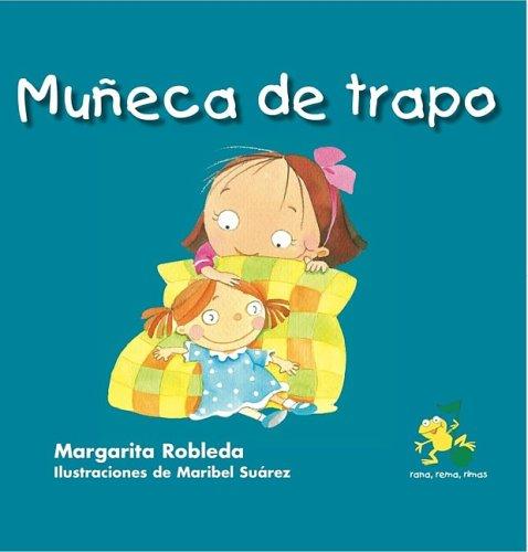 9781603960205: Muneca de Trapo (Student) (Rana, Rema, Rimas / Rowing Rhyming Frog)