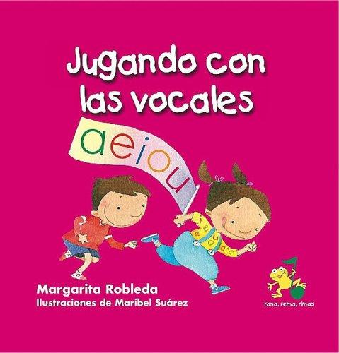 Jugando con las vocales/ Playing with Vowels: Margarita Robleda