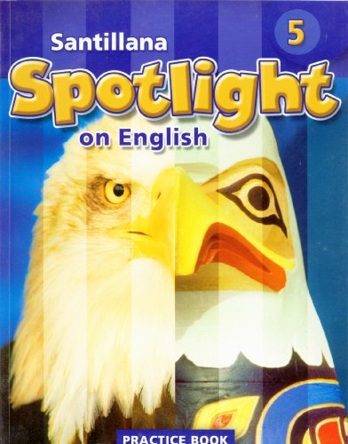 9781603961356: Santillana Spotlight on English 5 Practice Book (Academic English for Success in Content and Literacy)