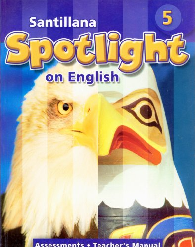 9781603961387: Santillana Spotlight on English 5 Assessments-Teacher's Manual (Academic English for Success in Content and Literacy)