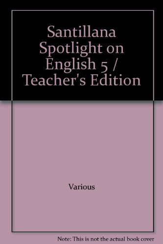 Santillana Spotlight on English 5 / Teacher's Edition: Various