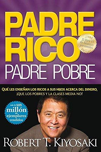 9781603961813: Padre Rico, Padre Pobre (Rich Dad, Poor Dad) (Spanish Edition)