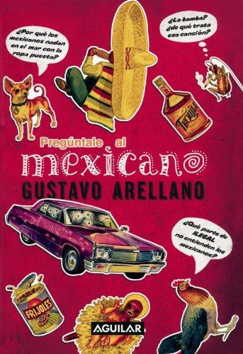 9781603962131: Preguntale al mexicano / Ask a Mexican (Spanish Edition)