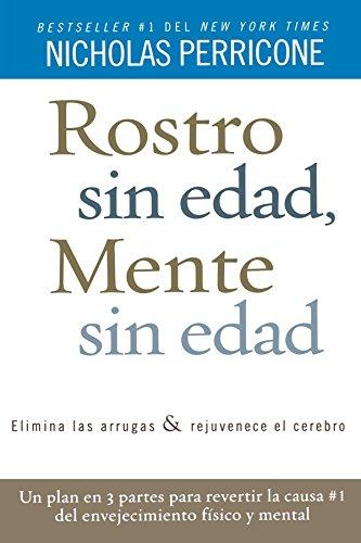 Rostro sin edad, mente sin edad (Spanish Edition) (160396214X) by Nicholas Perricone